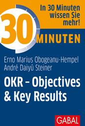 30 Minuten OKR - Objectives & Key Results