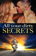 J. K. Mooning: All your dirty Secrets