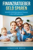 Sebastian Rösch: Finanzratgeber Geld Sparen