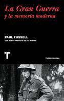 Paul Fussell: La gran guerra y la memoria moderna