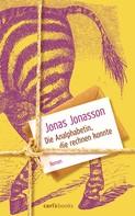 Jonas Jonasson: Die Analphabetin, die rechnen konnte ★★★★