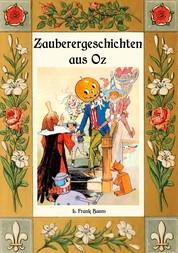 Zauberer-Geschichten aus Oz - Mit einem Anhang: Das Wackelkäfer-Buch