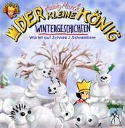 Der kleine König - Wintergeschichten - Wartet auf Schnee / Schneetiere