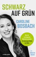 Caroline Bosbach: Schwarz auf Grün!