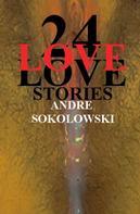 Andre Sokolowski: 24 LOVESTORIES