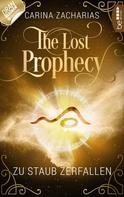 Carina Zacharias: The Lost Prophecy - Zu Staub zerfallen ★★★★★