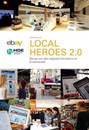 Local Heros 2.0 - Neues von den digitalen Vorreitern im Einzelhandel