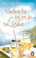 Marie Vareille: Vielleicht ist es ja Liebe ★★★★