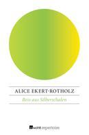 Alice Ekert-Rotholz: Reis aus Silberschalen