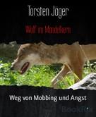 Torsten Jäger: Wolf im Mandelkern