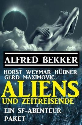 Aliens und Zeitreisende: Ein SF-Abenteuer Paket