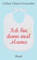 Collien Ulmen-Fernandes: Ich bin dann mal Mama ★★