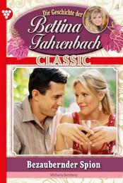 Bettina Fahrenbach Classic 4 – Liebesroman - Bezaubernder Spion