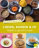 Yvonne Schwarzinger: Natürlich koch ich! Linsen, Bohnen & Co ★★★★