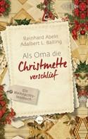 Reinhard Abeln: Als Oma die Christmette verschlief