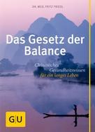 Dr. med. Fritz Friedl: Das Gesetz der Balance