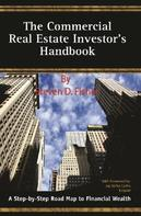 Steven D Fisher: The Commercial Real Estate Investor's Handbook A Step-by-Step Road Map to Financial Wealth
