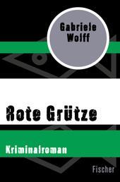 Rote Grütze - Kriminalroman