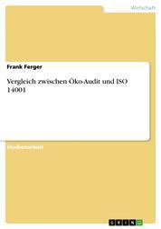 Vergleich zwischen Öko-Audit und ISO 14001