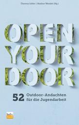 Open Your Door - 52 Outdoor-Andachten für die Jugendarbeit