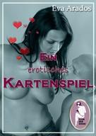 Eva Arados: Ein erotisches Kartenspiel ★★★