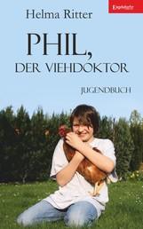 Phil, der Viehdoktor - Jugendbuch