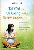 Barbara Reik: Tai Chi und Qi Gong in der Schwangerschaft