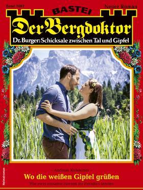 Der Bergdoktor 2082 - Heimatroman