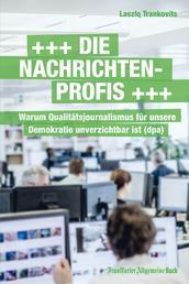 Die Nachrichtenprofis - Warum Qualitätsjournalismus für unsere Demokratie unverzichtbar ist (dpa)