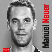 Manuel Neuer - Biografie