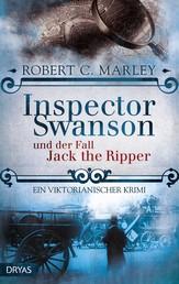 Inspector Swanson und der Fall Jack the Ripper - Ein viktorianischer Krimi