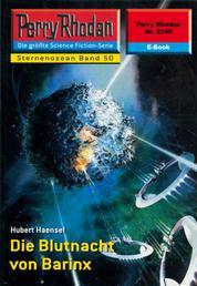 """Perry Rhodan 2249: Die Blutnacht von Barinx - Perry Rhodan-Zyklus """"Der Sternenozean"""""""