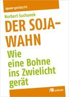 Norbert Suchanek: Der Soja-Wahn ★★★★