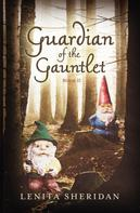 Lenita Sheridan: Guardian of the Gauntlet, Book II