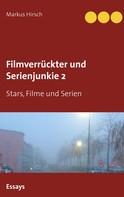 Markus Hirsch: Filmverrückter und Serienjunkie 2