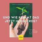 Christa Klus-Neufanger: Und wie kommt das jetzt in die Erde? ★★★★