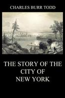 Charles Burr Todd: The Story of the City of New York