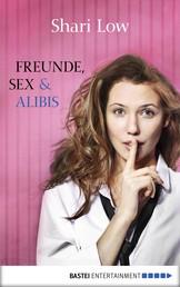 Freunde, Sex und Alibis - Roman