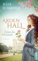 Julia Schreiber: Arden Hall - Zeiten des Schicksals ★★★★