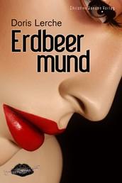 Erdbeermund - Erotische Geschichten