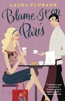 Laura Florand: Blame It on Paris ★★★