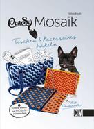 Sylvie Rasch: CraSy Mosaik - Taschen & Accessoires häkeln ★★★