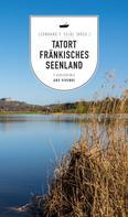 Leonhard F. Seidl: Tatort Fränkisches Seenland (eBook)