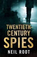 Neil Root: Twentieth-Century Spies