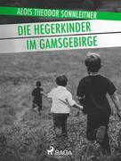 Alois Theodor Sonnleitner: Die Hegerkinder im Gamsgebirge ★★★★