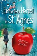 Bettina Reiter: Ein fast perfekter Herbst in St. Agnes