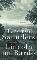 George Saunders: Lincoln im Bardo ★★★★