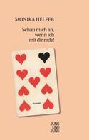 Monika Helfer: Schau mich an, wenn ich mit dir rede! ★★★