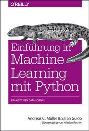 Einführung in Machine Learning mit Python - Praxiswissen Data Science