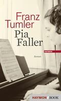 Franz Tumler: Pia Faller
